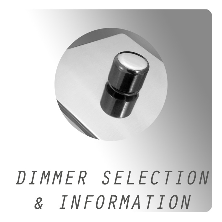 Dimmer Selection and Information
